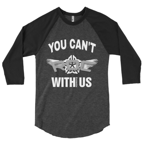 You Can't Roc With Us 3/4 Sleeve Raglan Shirt